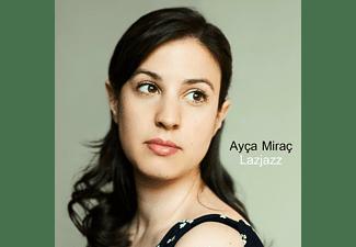 Ayca Mirac - Lazjazz  - (CD)