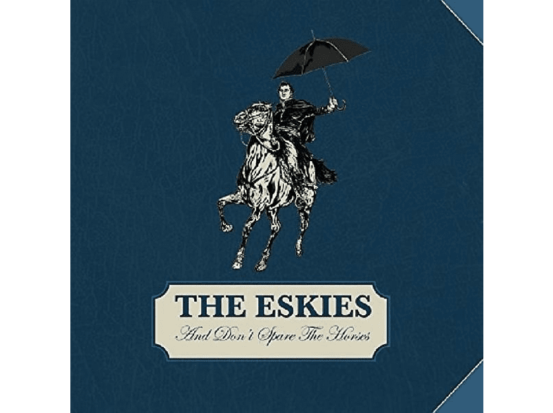 The Eskies - And Don't Spare The Horse [CD]