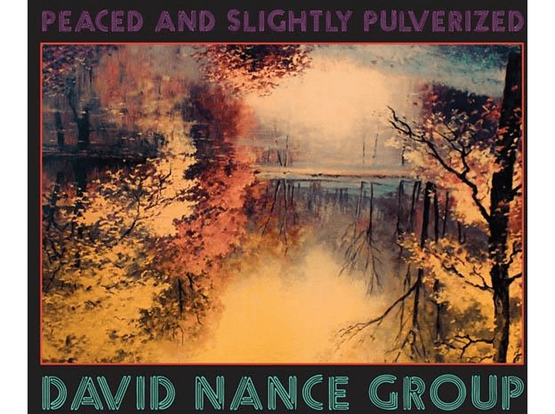 David Nance Group - Peaced And Slightly Pulverized [CD]