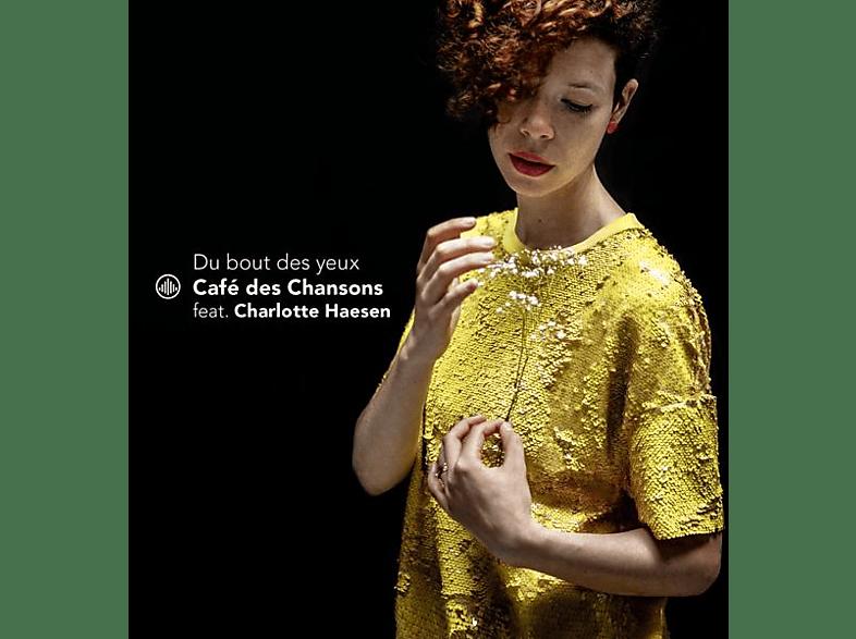 Cafe des Chansons feat. Charlotte Haesen - Du Bout Des Yeux [CD]