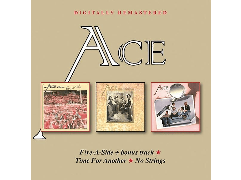 Ace - FIVE-A-SIDE/TIME FOR ANOTHER/NO STRINGS [CD]