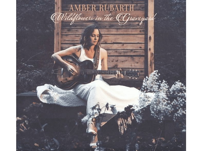 Amber Rubarth - Wildflowers In The Graveyard [LP + Download]