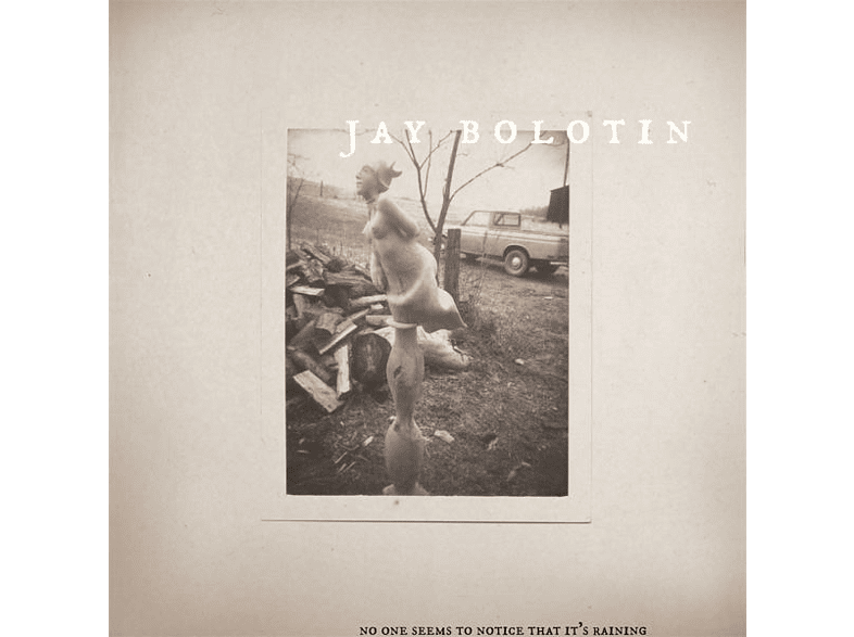 Jay Bolotin - No One Seems To Notice That It's Raining [LP + Download]