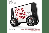 REFFERT,T.-STOCKHAUS,H.-WEGE,C.-REIK,M.-U.V.A. - Bleib kurz dran (Hörspiel MDR Komödie) - (CD)