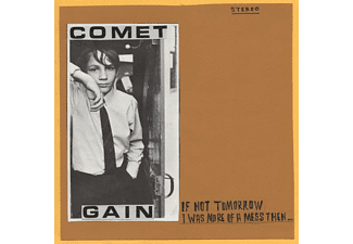 Comet Gain - If Not Tomorrow/I Was More Of A Mess Then - (Vinyl)