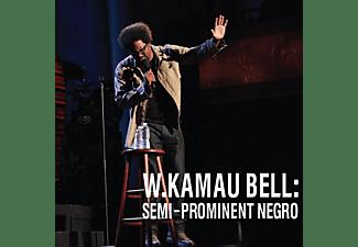 W. Kamau Bell - SEMI-PROMINENT NEGRO  - (CD)