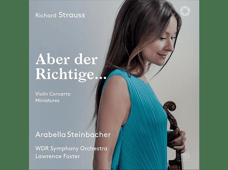 Arabella Steinbacher, Lawrence Foster, Wdr Sinfonieorchester Köln - Aber der Richtige... [SACD Hybrid]
