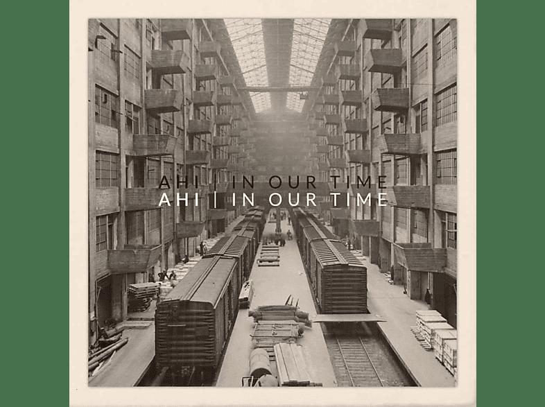 Ahi - In Our Time (LP) [Vinyl]