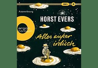 Horst Evers - Alles außer irdisch  - (MP3-CD)