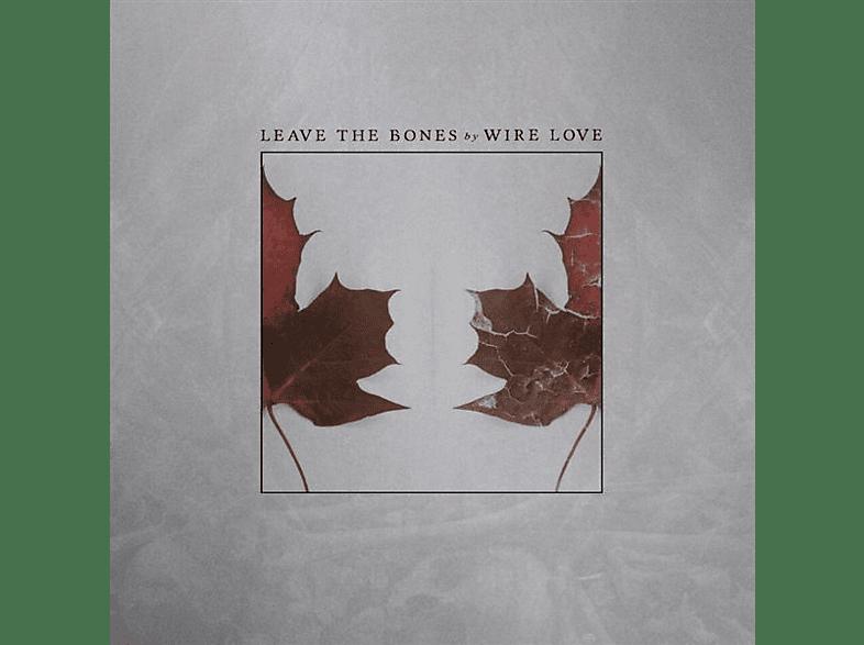 Wirelove - Leave The Bones [Vinyl]