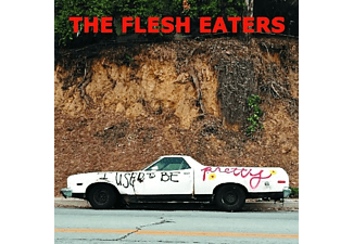 The Flesh Eaters - I Used To Be Pretty - (CD)