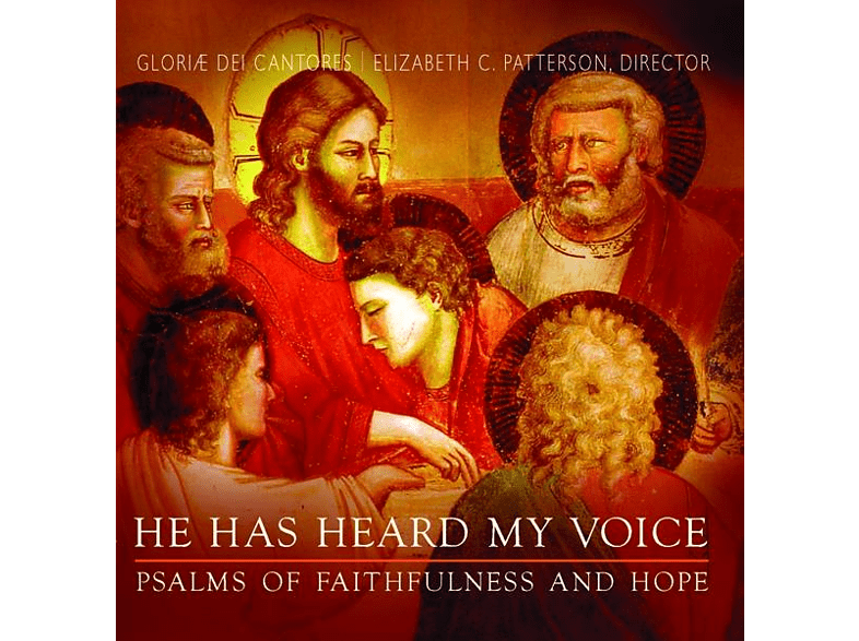 Elisabeth C./Gloriæ Dei Cantores Patterson - He Has Heard My Voice [CD]