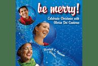 Elisabeth C./Gloriæ Dei Cantores Patterson - Be Merry! Celebrate Christmas [CD]