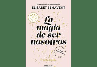 La magia de ser nosotros (Bilogía Sofía 2) - Elisabet Benavent