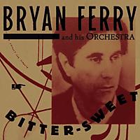 Bryan Ferry - BITTER-SWEET (DELUXE) [CD]