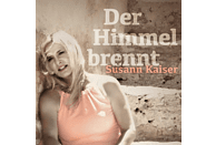 Susann Kaiser - Der Himmel brennt [CD]