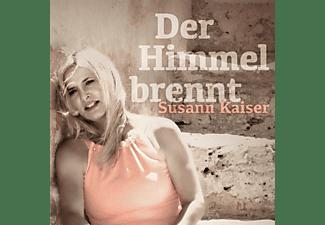Susann Kaiser - Der Himmel brennt  - (CD)