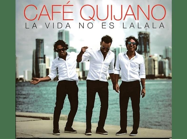 Café Quijano - La Vida No Es La La La [CD]