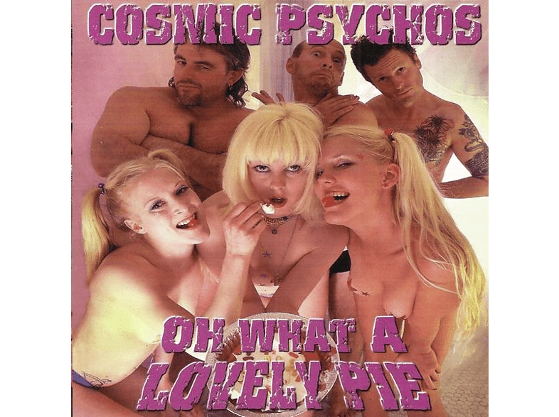 Cosmic Psychos - Oh What A Lovely Pie [CD]