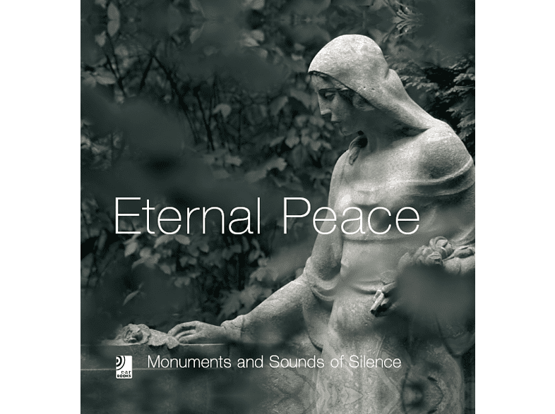 Eternal Peace – Monuments and Sounds of Silence
