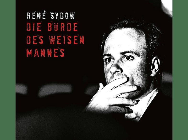 Rene Sydow - Die Bürde des weisen Mannes [CD]