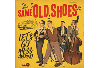 The Same Old Shoes - Let's Go Mess Around - (Vinyl)