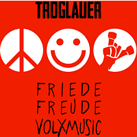 Troglauer - Friede Freude Volxmusic (Digipack) [CD]