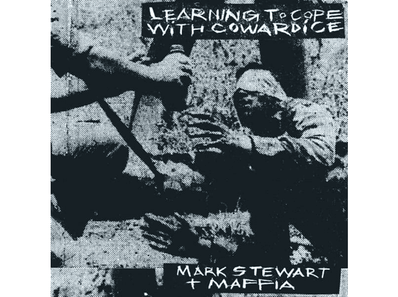 Mark Stewart And The Maffia - Learning To Cope With Cowardice/The Lost Tapes [CD]