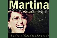 Martina Schwarzmann - Deaf's A Bissal Mehra Sei [CD]