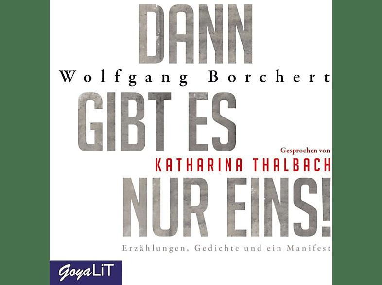 Katharina Thalbach - Dann Gibt Es Nur Eins! Erzählungen,Gedichte Und - (CD)