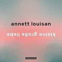 Annett Louisan - Kleine große Liebe  - (CD)