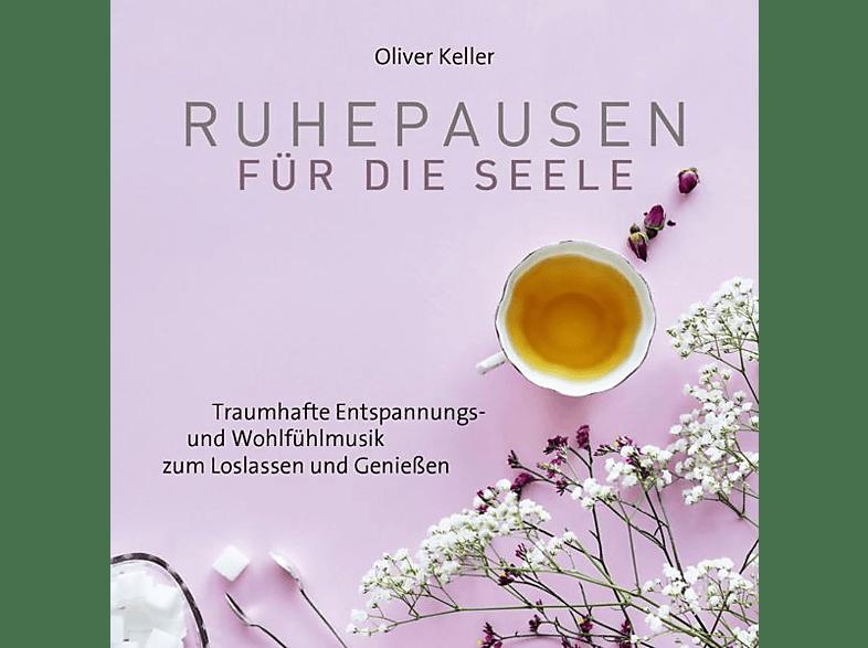 Keller Oliver - Ruhepausen für die Seele [Vinyl]