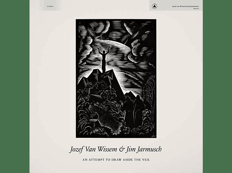 Jozef Van Wissem, Jim Jarmusch - An Attempt To Draw Aside The Veil [Vinyl]