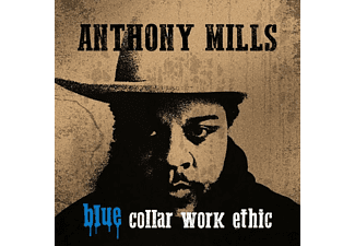 Anthony Mills - Blue Collar Work Ethic (Lim.Ed.Blue Vinyl)  - (Vinyl)