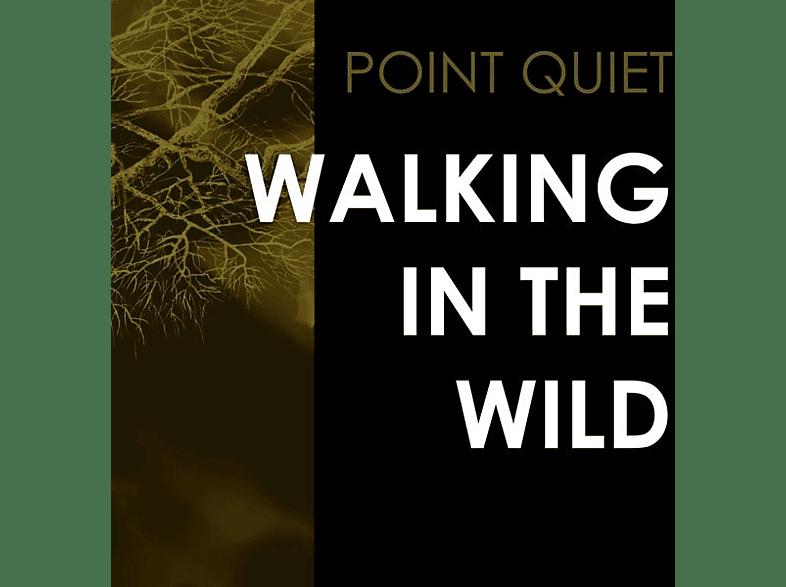 Point Quiet - Walking In The Wild [Vinyl]