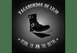 Vagabundos De Lujo - Pedal To The Metal  - (CD)