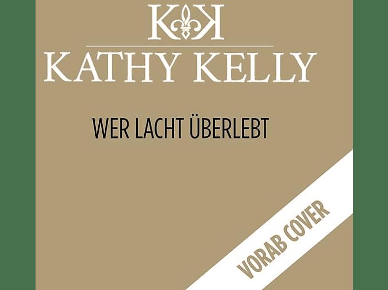 Kathy Kelly - Wer lacht überlebt [CD]