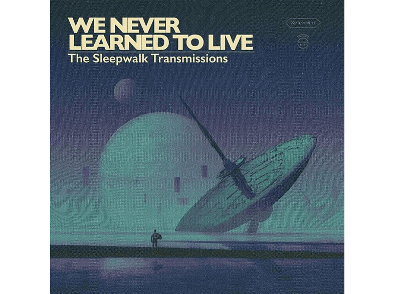 We Never Learned To Live - The Sleepwalk Transmissions [CD]