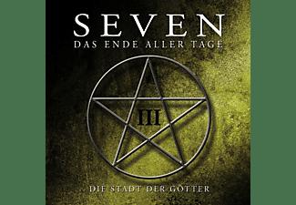 Seven-das Ende Aller Tage - 003 - DIE STADT DER GÖTTER  - (CD)