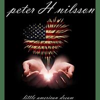 Peter H. Nilsson - Little American Dream [CD]