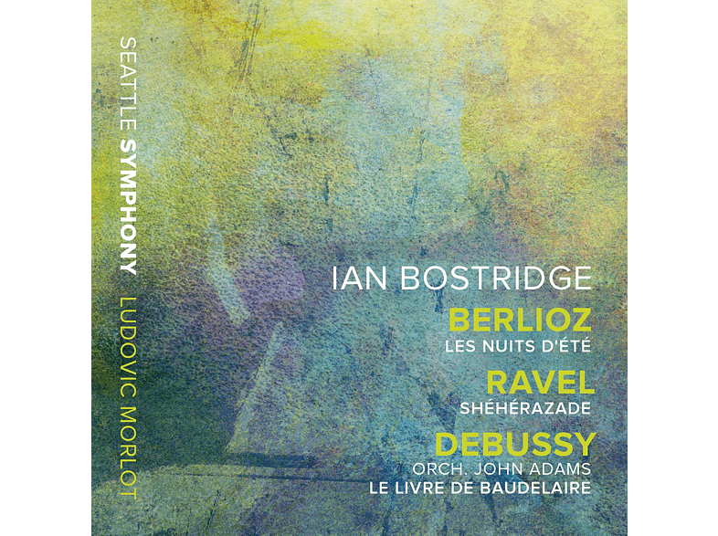 Ludovic Morlot, Ian Bostridge, The Seattle Symphony - LES NUITS D ETE/SHEHERAZADE/LE LIVRE DE BAUDELAIR [CD]