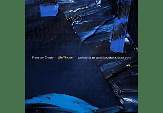 Franz Von Chossy - Life Theater  - (CD)