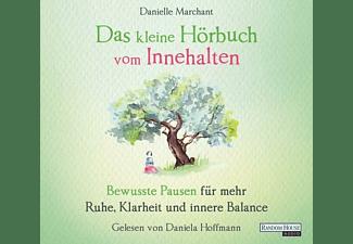 Daniela Hoffmann - DAS KLEINE HÖR-BUCH VOM INNEHALTEN  - (CD)