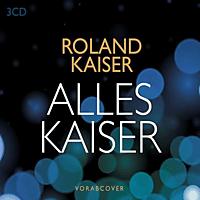 Roland Kaiser - Alles Kaiser (Das Beste am Leben) [CD]