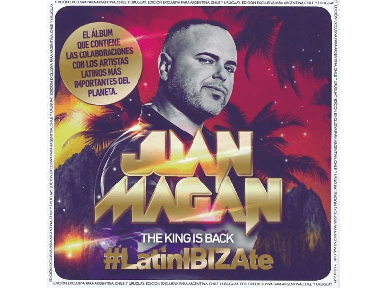 Juan Magan - The King Is Back #LatinIBIZAte [CD]