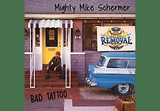 Mighty Mike Schermer - Bad Tattoo  - (CD)