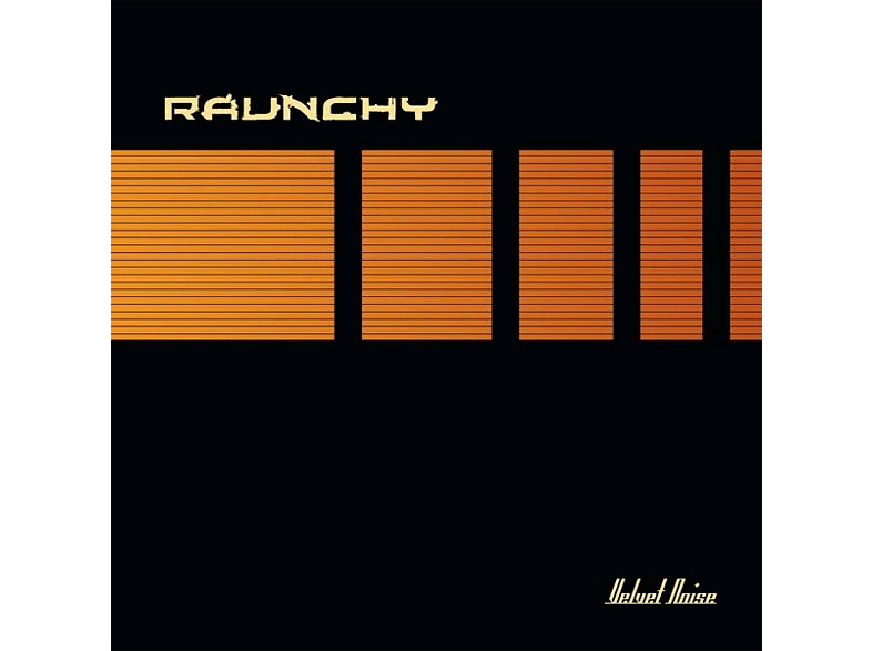 Raunchy - Velvet Noise 2019 (Orange Vinyl) [Vinyl]
