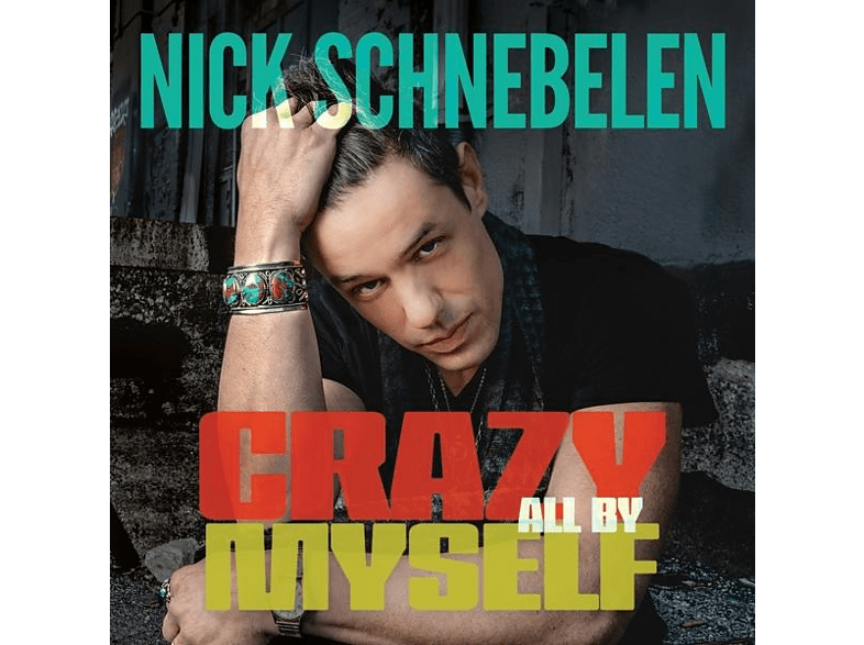 Nick Schnebelen - Crazy All By Myself [CD]