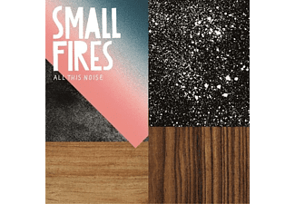 Small Fires - All This Noise  - (Vinyl)