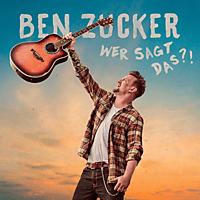 Ben Zucker - Wer sagt das?! [CD]